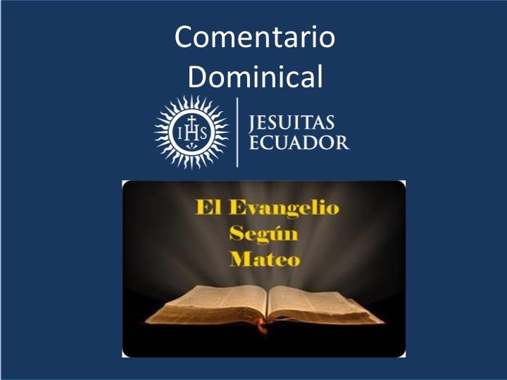 Comentario Dominical Jesuitas Ecuador 12/11/2017